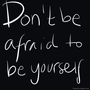 inspiration-dont-be-afraid-be-yourself
